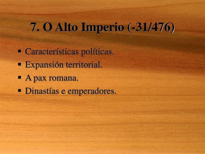 7. O Alto Imperio (-31/476)