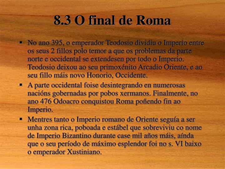 8.3 O final de Roma