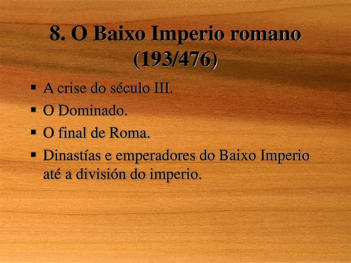 8. O Baixo Imperio romano (193/476)