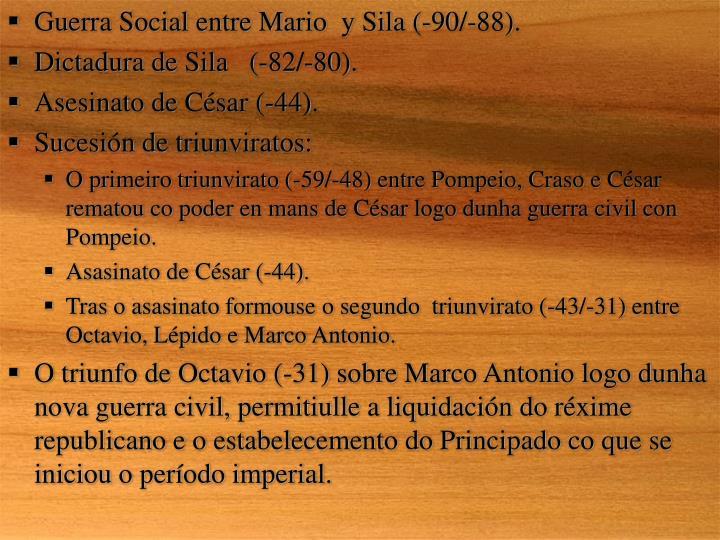 Guerra Social entre Mario  y Sila (-90/-88).