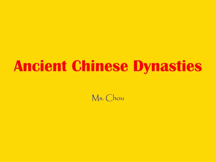 Ancient chinese dynasties ms chou