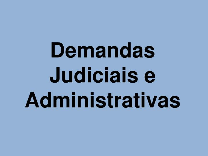 Demandas Judiciais e Administrativas