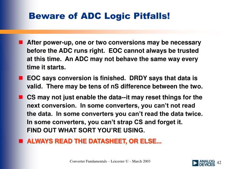 Beware of ADC Logic Pitfalls!