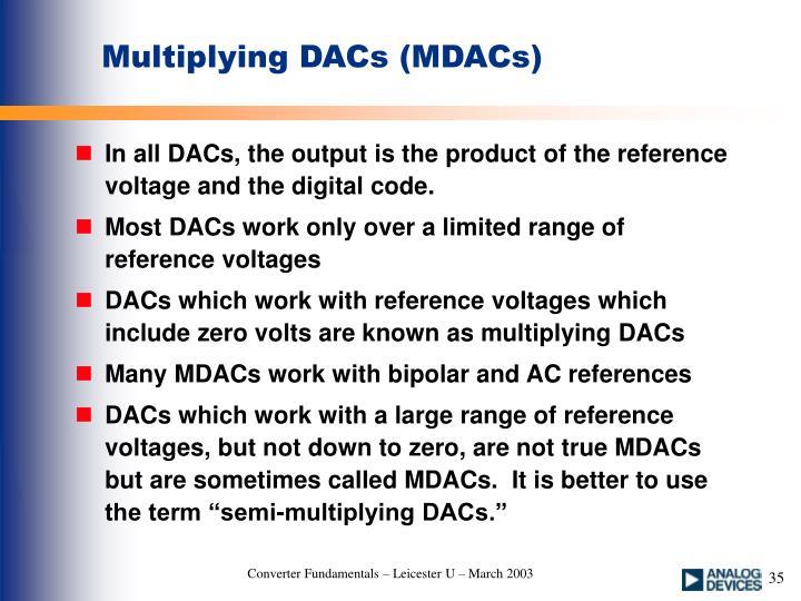 Multiplying DACs (MDACs)