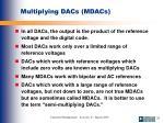multiplying dacs mdacs