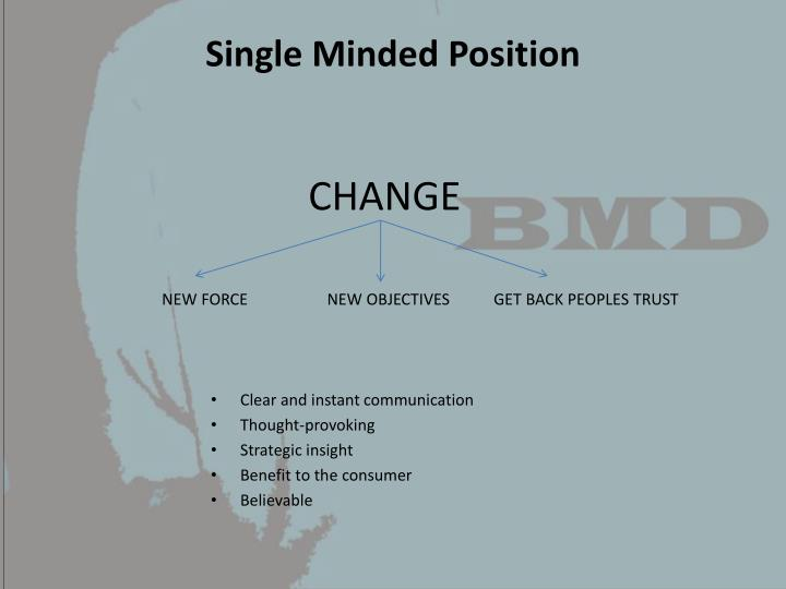 Single Minded Position