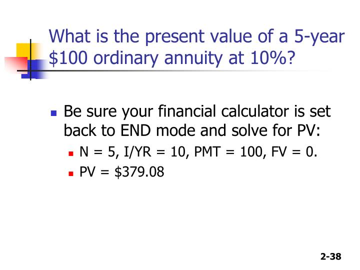 What is the present value of a 5-year $100 ordinary annuity at 10%?