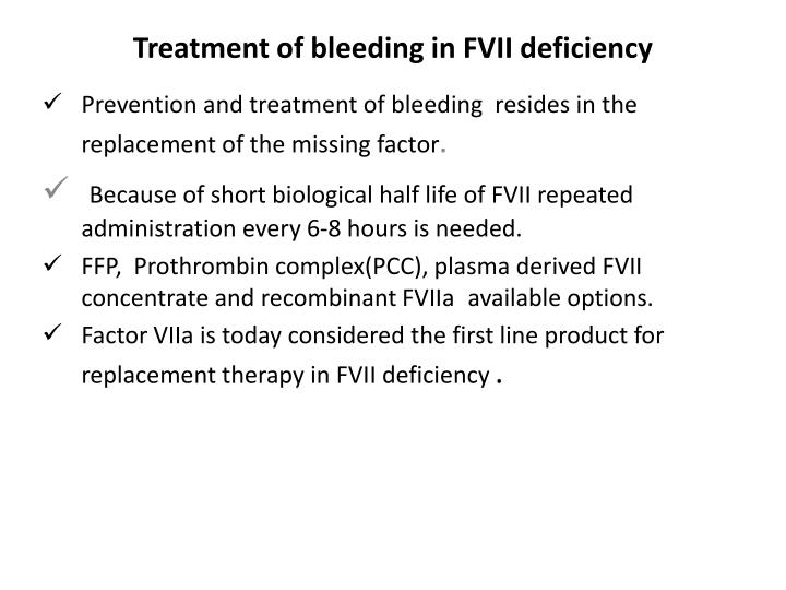 Treatment of bleeding in FVII deficiency