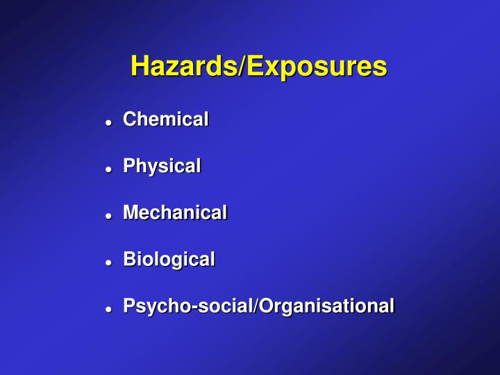 Hazards/Exposures