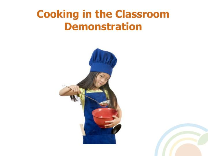 Cooking in the Classroom Demonstration