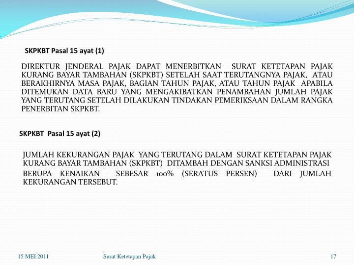 SKPKBT Pasal 15 ayat (1)
