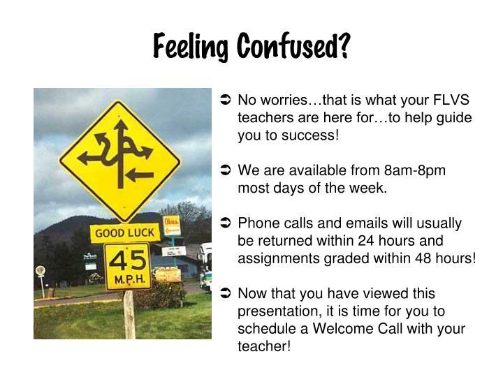 Feeling Confused?