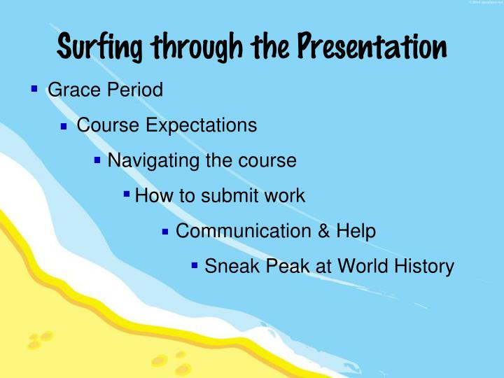 Surfing through the presentation