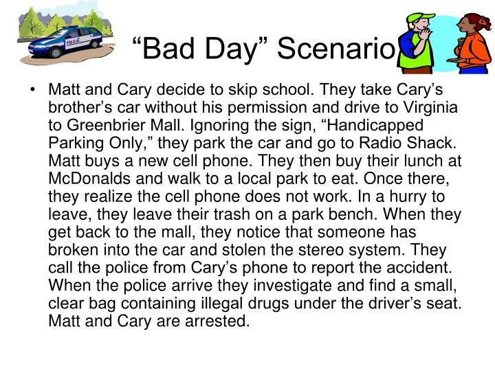 """""""Bad Day"""" Scenario"""