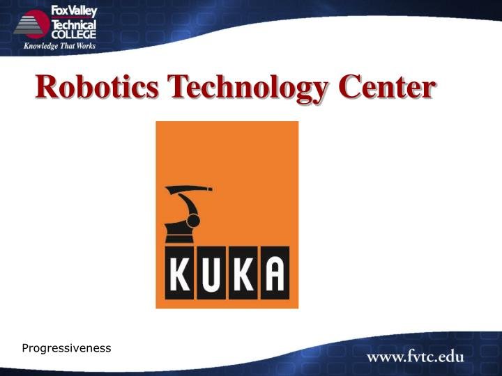 Robotics Technology Center