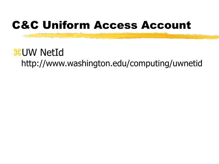 C&C Uniform Access Account