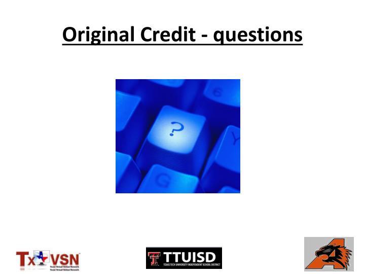 Original Credit - questions