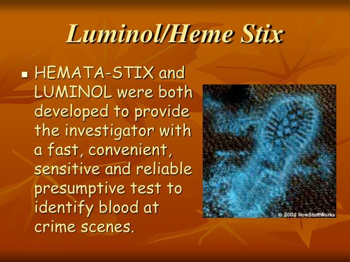 Luminol/Heme Stix
