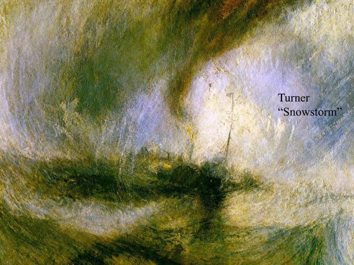 "Turner ""Snowstorm"""