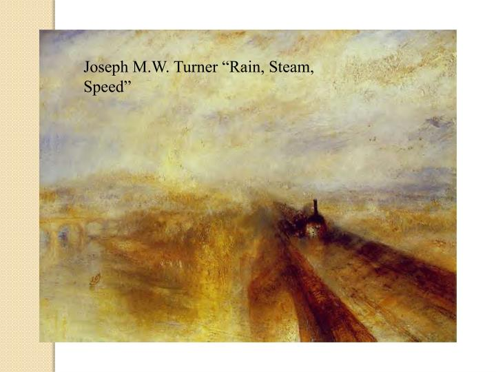 "Joseph M.W. Turner ""Rain, Steam, Speed"""