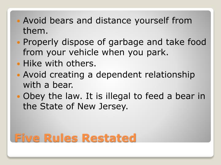 Avoid bears and distance yourself from them.