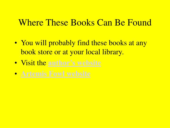 Where These Books Can Be Found