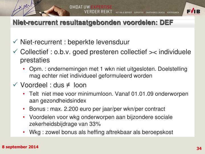 Niet-recurrent resultaatgebonden voordelen: DEF