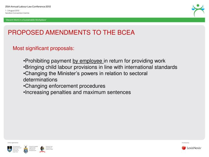 PROPOSED AMENDMENTS TO THE BCEA