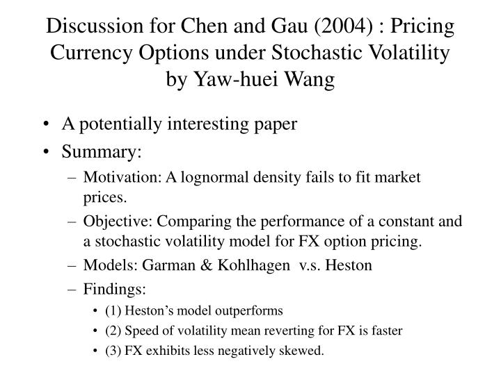 Discussion for Chen and Gau (2004) : Pricing Currency Options under Stochastic Volatility