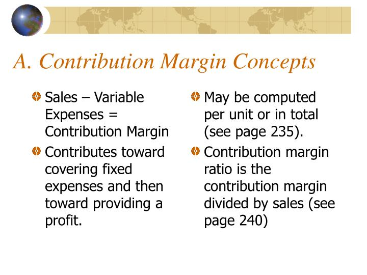 Sales – Variable Expenses = Contribution Margin