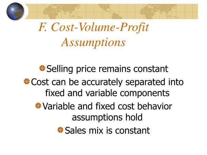 F. Cost-Volume-Profit Assumptions