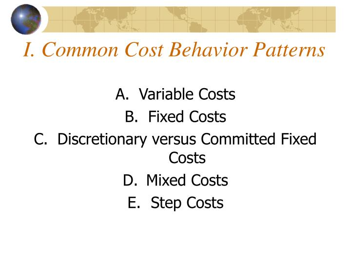 I. Common Cost Behavior Patterns