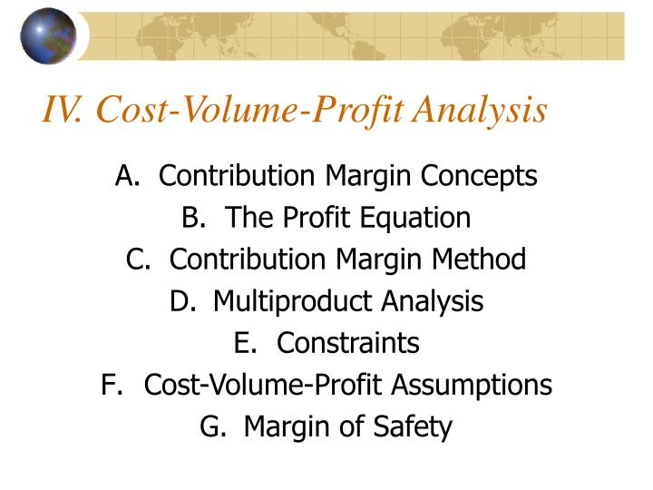 IV. Cost-Volume-Profit Analysis