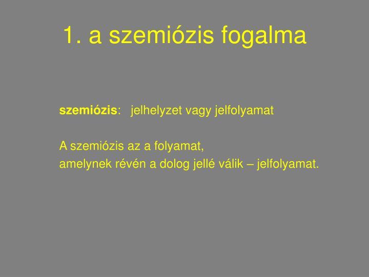1. a szemiózis fogalma