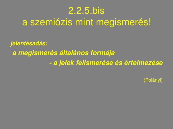 2.2.5.bis