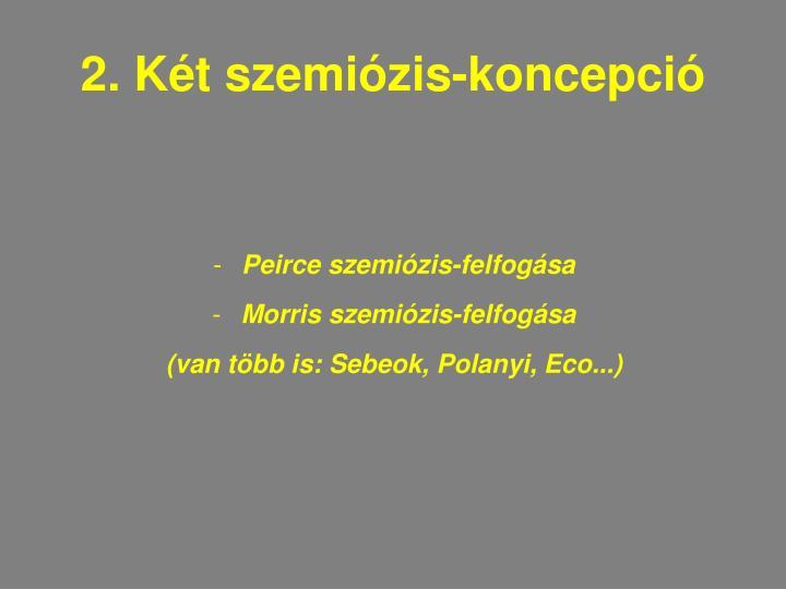 2. Két szemiózis-koncepció