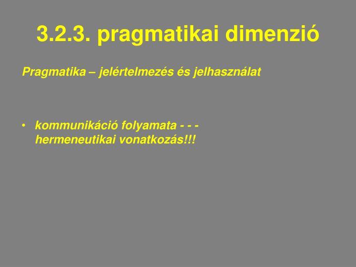 3.2.3. pragmatikai dimenzió