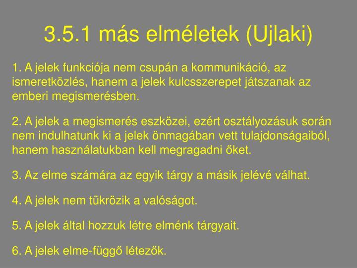 3.5.1 más elméletek (Ujlaki)