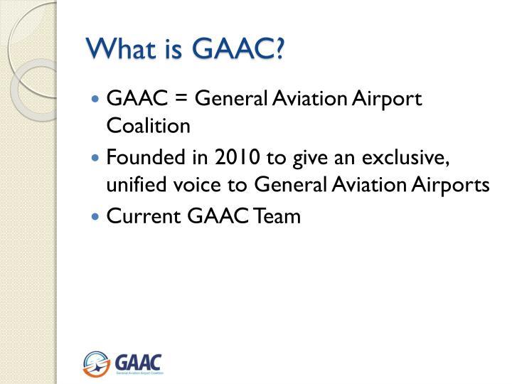 What is GAAC?