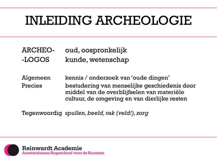INLEIDING ARCHEOLOGIE