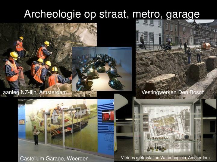Archeologie op straat, metro, garage