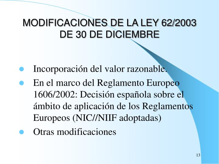 MODIFICACIONES DE LA LEY 62/2003 DE 30 DE DICIEMBRE