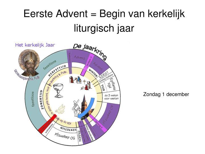 Eerste Advent = Begin vankerkelijk liturgisch jaar