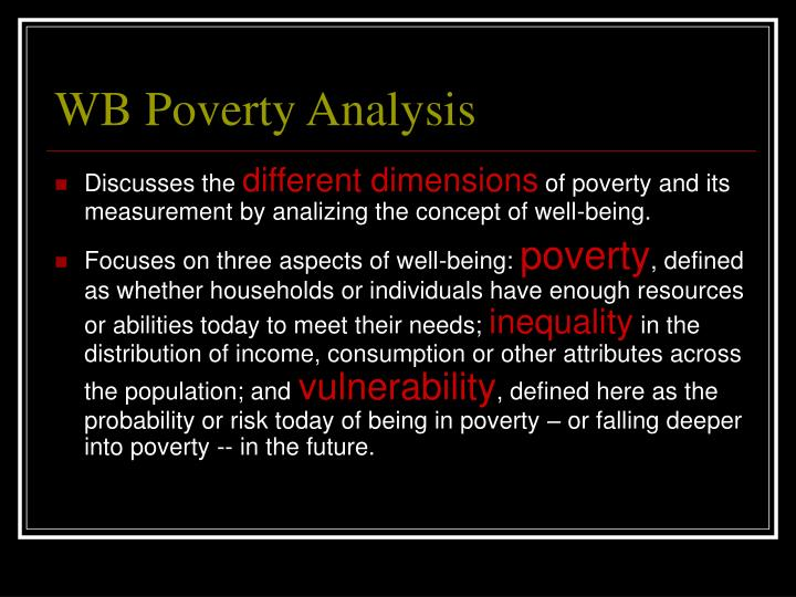 poverty and good brief discussion Poverty line definition is - a level of personal or family income below which one is  classified as poor according to governmental standards —called also poverty.