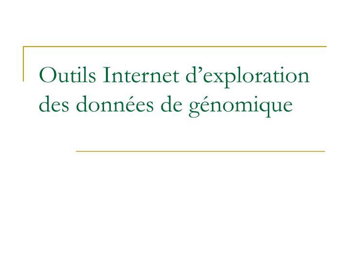 Outils Internet d'exploration des données de génomique