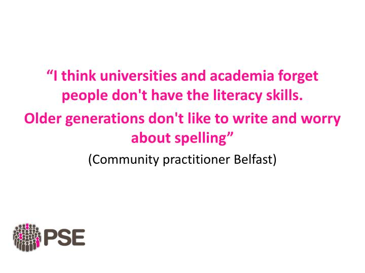 """I think universities and academia forget people don't have the literacy skills."