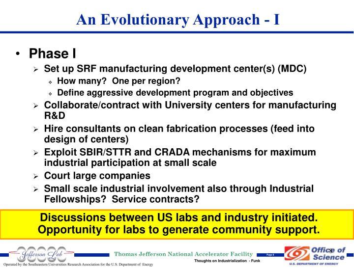 An Evolutionary Approach - I