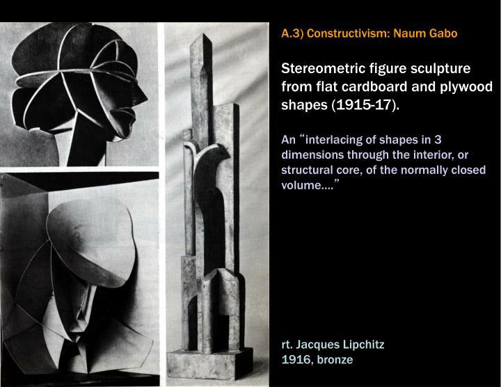 A.3) Constructivism: Naum Gabo