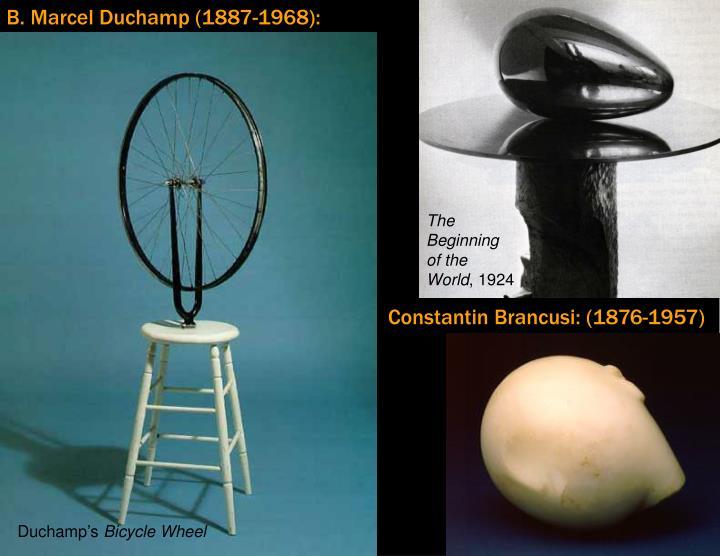 B. Marcel Duchamp (1887-1968):