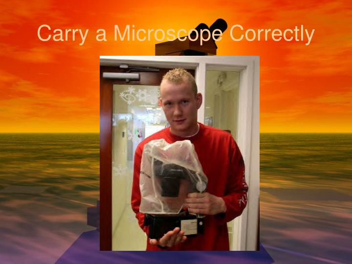 Carry a Microscope Correctly